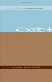 40 Weeks + The Essential Organizers