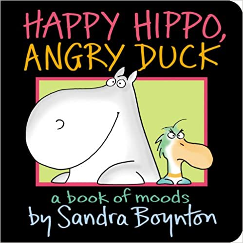 Happy Hippo, Angry Duck: A Book of Moods (Boynton on Board): Sandra Boynton: 9781442417311: Amazon.com: Books
