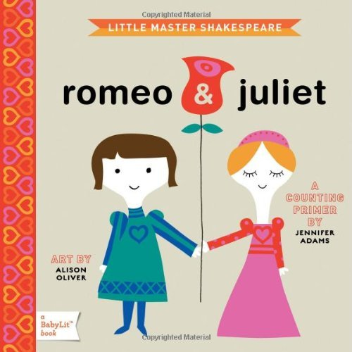 Little Master Shakespeare: Romeo & Juliet: A BabyLit Counting Primer