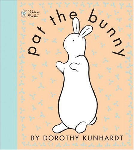 Pat the Bunny (Touch and Feel Book)