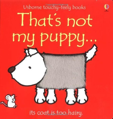 That's Not My Puppy: Its Coat Is Too Hairy (Usborne Touchy Feely)