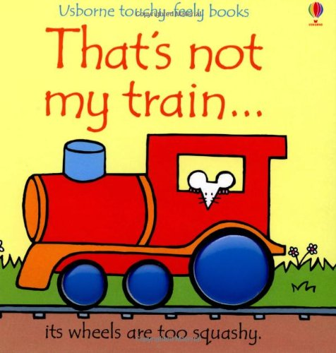 That's Not My Train (Usborne Touchy-Feely Books)