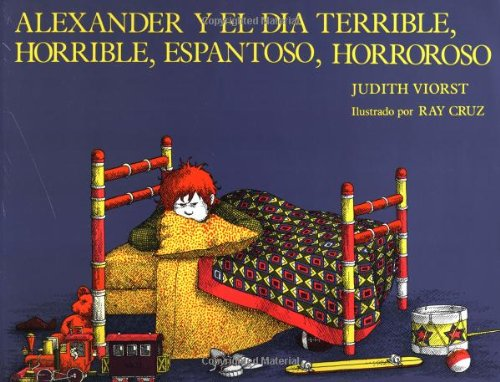 Alexander y el dia Terrible, Horrible, Espantoso, Horroroso (Spanish Edition)