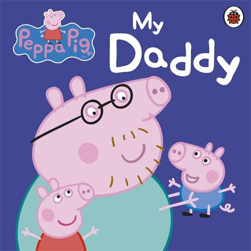 My Daddy. (Peppa Pig)