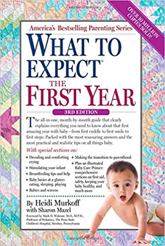 What to Expect the First Year: Heidi Murkoff, Sharon Mazel: 9780761181507: Amazon.com: Books